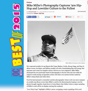 http://blogs.ocweekly.com/heardmentality/2015/08/mike_millers_love_west_coast_captures_90s_rappers_lowriders_and_more_opens_saturday_with_book_signin.php