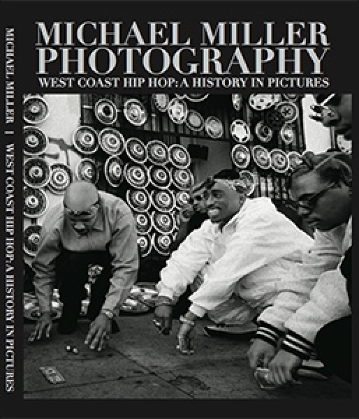 Mike Miller Photography – West Coast Hip Hop: A History in Pictures